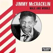 Walk And Wobble von Jimmy McCracklin