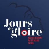 Jours de Gloire by Jours de Gloire
