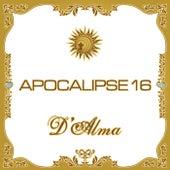 Apocalipse 16 - D'Alma by Pregador Luo