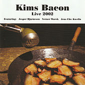 Kims Bacon Live 2002 by Kims Bacon