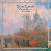 Koechlin: Organ Works de Christian Schmitt