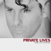 Private Lives von Low Cut Connie