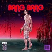 Bang Bang by Antiboy