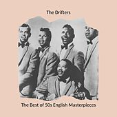 The Best of 50s English Masterpieces: The Drifters van The Drifters