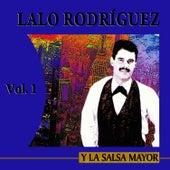 Y La Salsa Mayor Volume 1 by Lalo Rodriguez