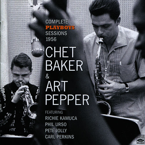 Complete Playboys Sessions, 1956 by Chet Baker
