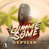 Gimme Some by Gyptian