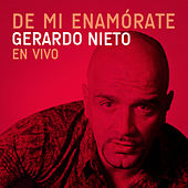 De Mí Enamórate (En Vivo) de Gerardo Nieto