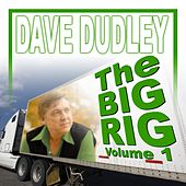 The Big Rig: Volume 1 by Dave Dudley