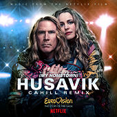 Husavik (My Hometown) (Cahill Remix) de Will Ferrell