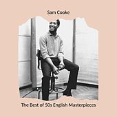 The Best of 50s English Masterpieces: Sam Cooke de Sam Cooke