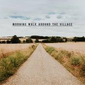 Morning Walk Around the Village von Various Artists