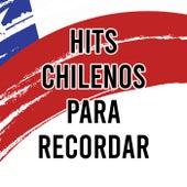 Hits Chilenos para recordar by Various Artists