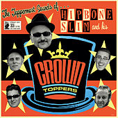The Toppermost Sounds of... by Hipbone Slim
