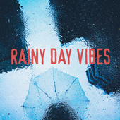 Rainy Day Vibes fra Various Artists
