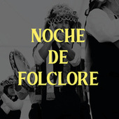 Noche de Folclore by Various Artists