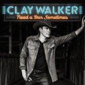 Need a Bar Sometimes de Clay Walker