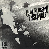 Clarinetíssimo Ensemble. 15 Anos von Josep Fuster