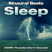 Binaural Beats Sleep: ASMR Thunderstorm Sounds, Sleeping Music, Isochronic Tones, Theta Waves, Alpha Waves and Ambient Music For Brainwave Entrainment, Relaxation and Deep Sleep de Binaural Beats Sleep