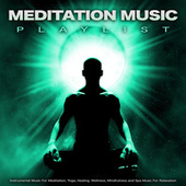 Meditation Music Playlist: Instrumental Music For Meditation, Yoga, Healing, Wellness, Mindfulness and Spa Music For Relaxation di Meditative Mind