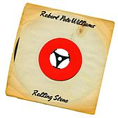 Rolling Stone (Chicago Version) by Robert Pete Williams