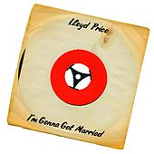 I'm Gonna Get Married (Single Man Version) de Lloyd Price