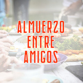Almuerzo entre amigos von Various Artists