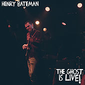 The Ghost Is Live! (Live at Leeds Corn Exchange, December 2019) by Henry Bateman