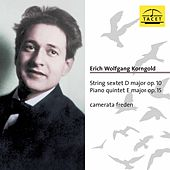 Korngold: String Sextet, Op. 10 & Piano Quintet, Op. 15 by Camerata Freden