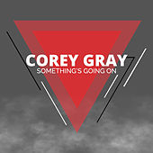 Something's Going On (Remix) by Corey Gray