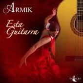 Esta Guitarra by Armik