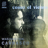Como el Viento by Washington Carrasco