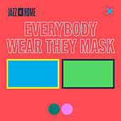 Everybody Wear They Mask (Jazz at Home) de Jazz At Lincoln Center Orchestra
