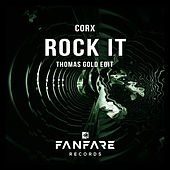 Rock It (Thomas Gold Edit) by Corx