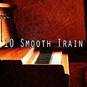 10 Smooth Train von Peaceful Piano