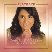Um Novo Tempo (Playback) de Danielle Cristina