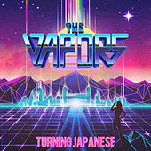 Turning Japanese (Re-Recorded) by The Vapors