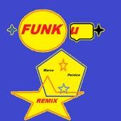 FUNK U (Remix) by Marco Pernice