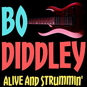 Alive and Strummin' de Bo Diddley