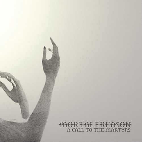 A Call To The Martyrs by Mortal Treason