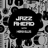 Jazz Ahead with Herb Ellis van Herb Ellis