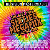 The Best Ever Sixties Megamix (Volume 2) by The Vision Mastermixers