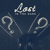 Lost in the Dark by Various Artists