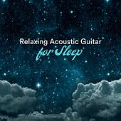 Relaxing Acoustic Guitar for Sleep by Various Artists