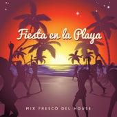 Fiesta en la Playa: Mix Fresco del House by Various Artists