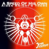 A Speed of His Own (Aiden Knight's Theme) de John Kiernan