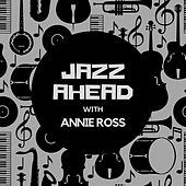 Jazz Ahead with Annie Ross by Annie Ross