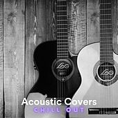 Acoustic Covers Chill Out de Various Artists