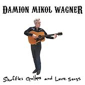 Shuffles, Gallops, and Love Songs by Damion Mikol Wagner