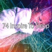 74 Inspire To Sleep by Deep Sleep Music Academy